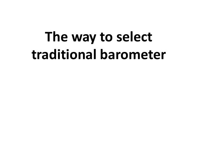 The way to selecttraditional barometer