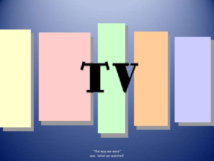 quot;The way we werequot; was 'what we watched'