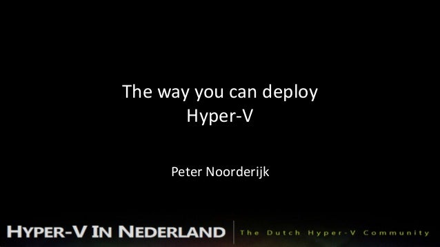The way you can deploy hyper v