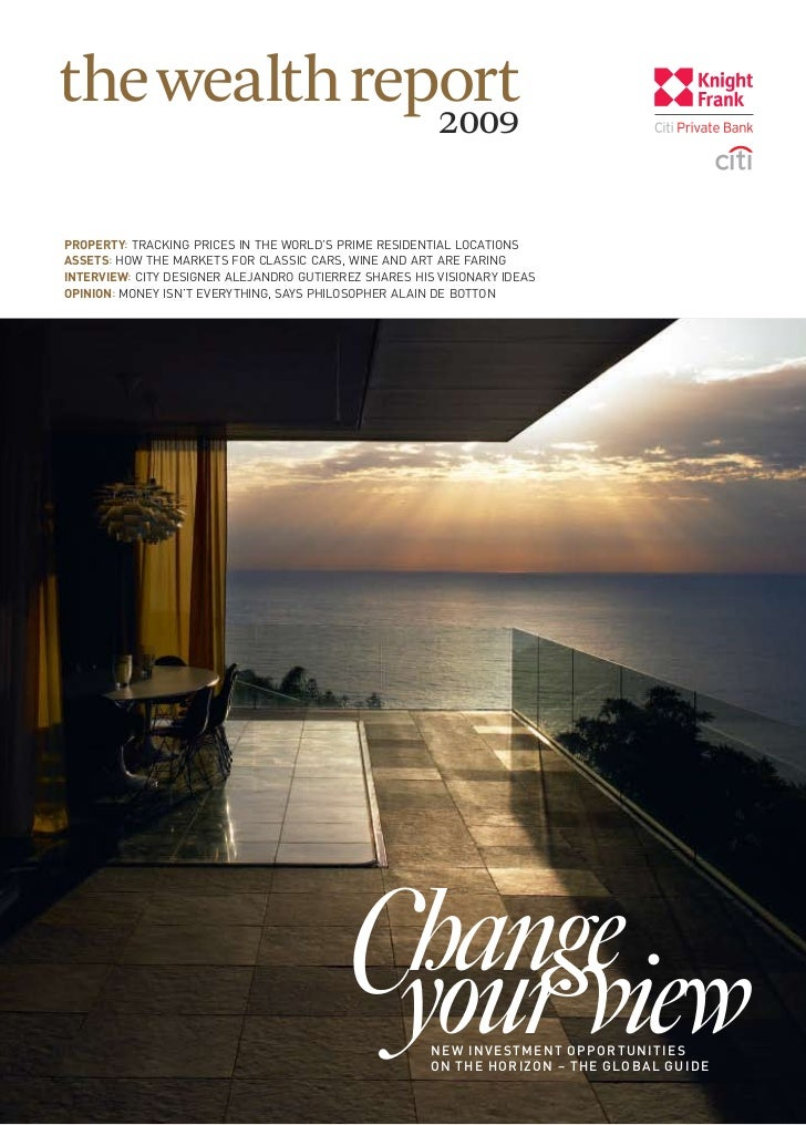 the wealth report              2009ProPerty: Tracking prices in The world's prime residenTial locaTionsassets: how The mar...