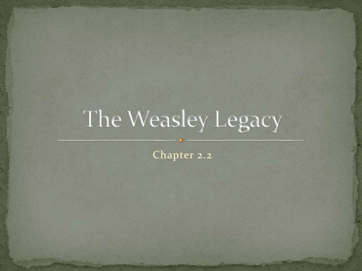 Chapter 2.2<br />The Weasley Legacy<br />