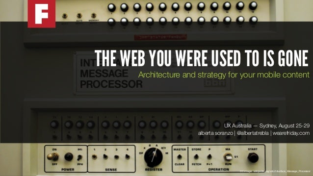 The web you were used to is gone - UX Australia 2014