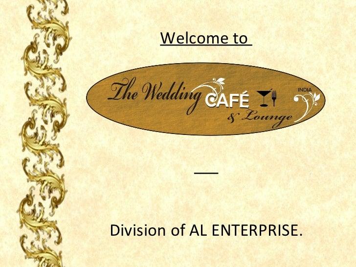 Welcome toDivision of AL ENTERPRISE.