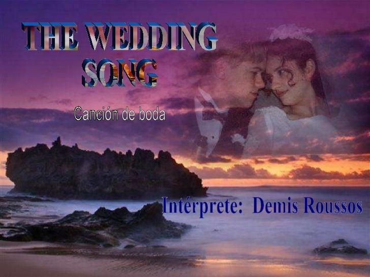 THE WEDDING SONG Intérprete:  Demis Roussos Canción de boda