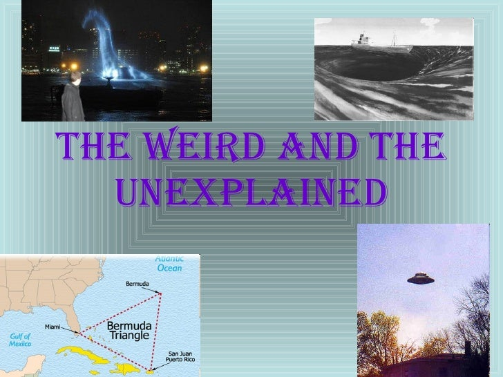 The Weird and The Unexplained