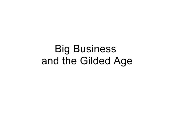 Big Business  and the Gilded Age