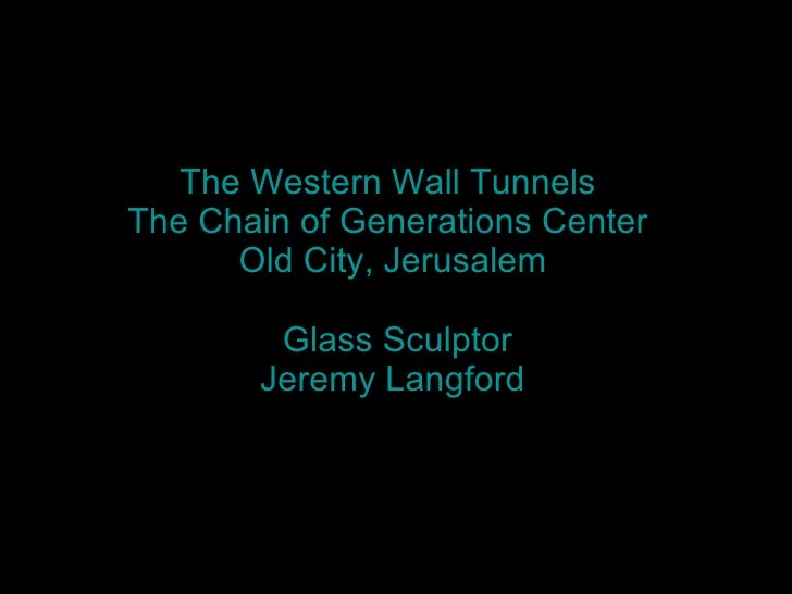 The Western Wall  Glass Sculpture Project