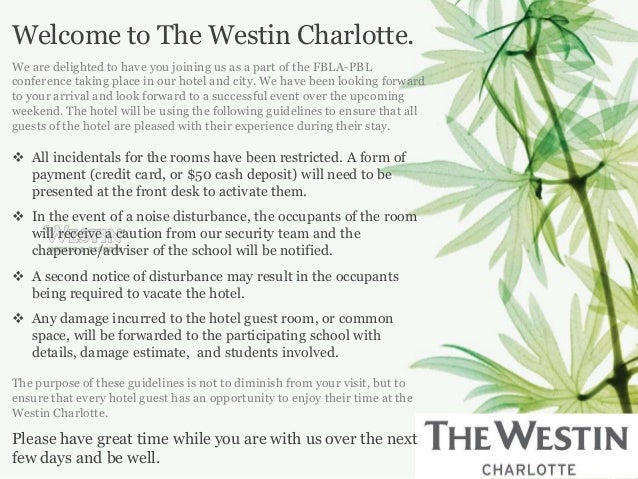 Welcome to The Westin Charlotte.We are delighted to have you joining us as a part of the FBLA-PBLconference taking place i...