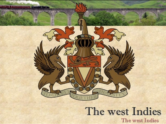 The west Indies The west Indies