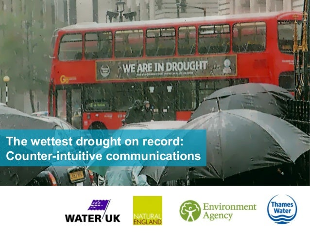 The wettest drought on record:Counter-intuitive communications