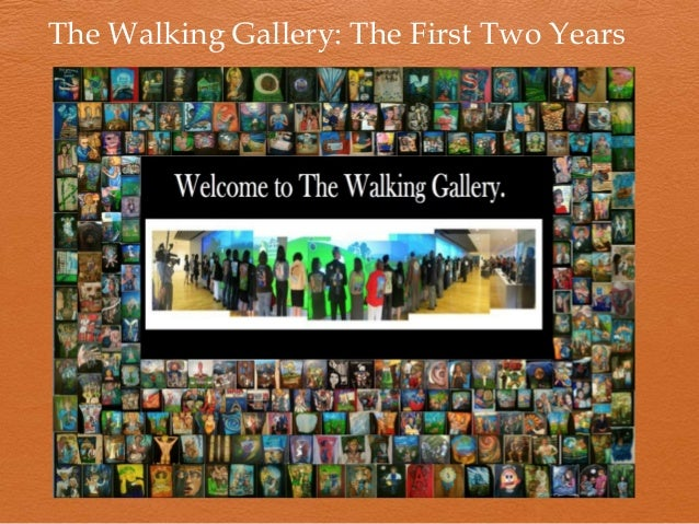 The Walking Gallery of Healthcare: The First Two Years