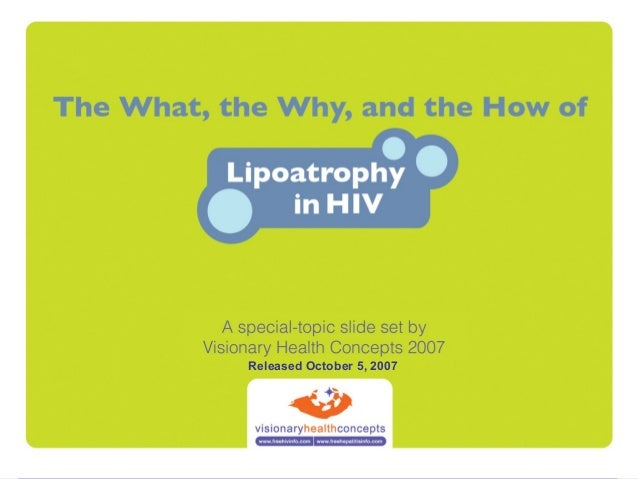 The what, the why, and the how og lipoatrophy in hiv