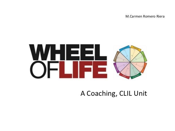 M.Carmen Romero Riera A Coaching, CLIL Unit