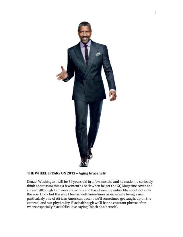 1         THE  WHEEL  SPEAKS  ON  2013  –  Aging  Gracefully      Denzel  Washington  will ...