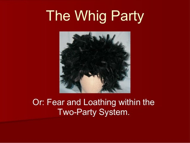 the whigs ideology By the time of the presidential election of 1848 the rising number of immigrants had established the whig party in texas the whigs  the whigs' unionist ideology,.