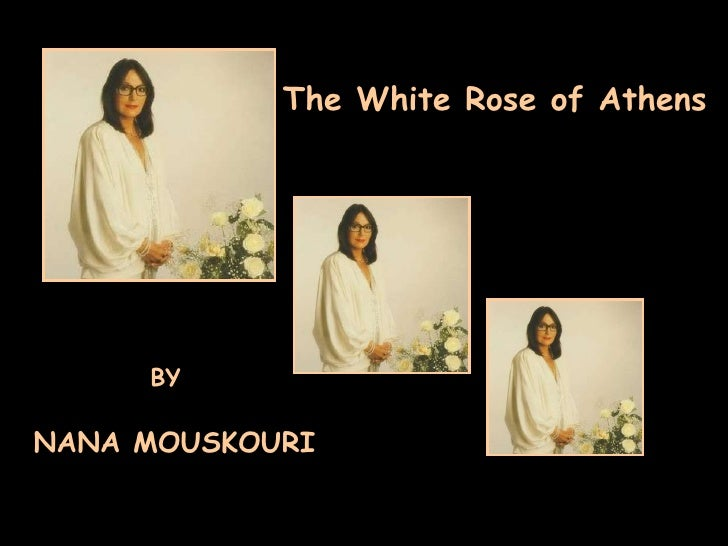 The White Rose of Athens BY NANA MOUSKOURI