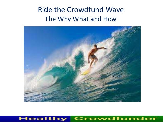 The why what and how of crowdfunding meet up 2