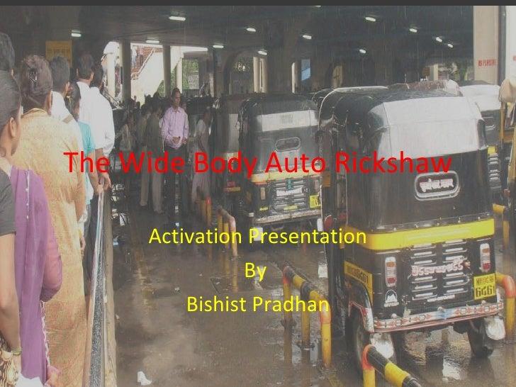 The Wide Body Auto Rickshaw Activation Presentation By  Bishist Pradhan