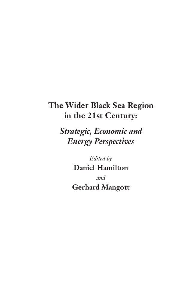 The wider black sea region in the 21st century. strategic, economic and energy perspectives