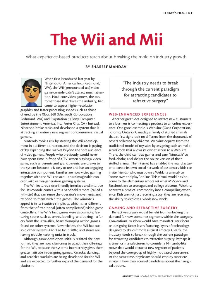 TODAY'S PRACTICE                     The Wii and Mii   What experience-based products teach about breaking the mold on ind...