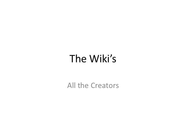 The Wiki'sAll the Creators