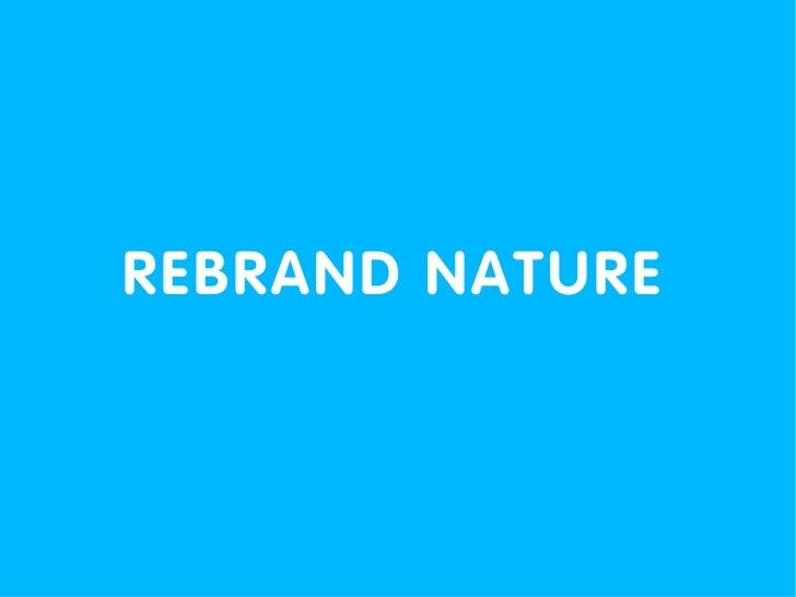 REBRAND NATURE