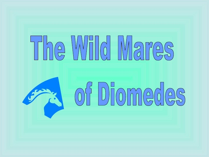 The Wild Mares of Diomedes