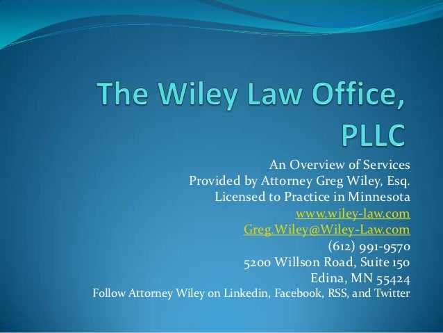 An Overview of Services                  Provided by Attorney Greg Wiley, Esq.                      Licensed to Practice i...