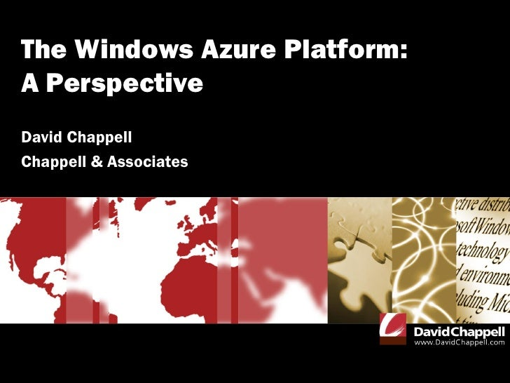 The Windows Azure Platform: A Perspective - David Chappell