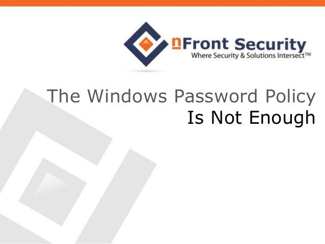 The Windows Password Policy is Not Enough