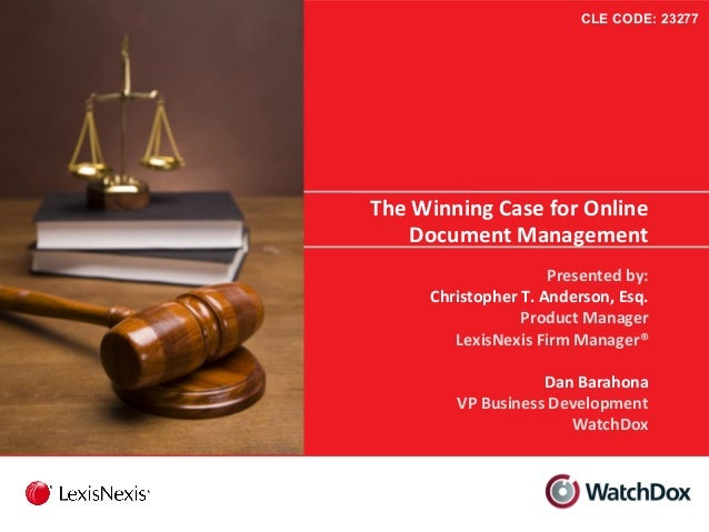 CLE CODE: 23277  The Winning Case for Online Document Management Presented by: Christopher T. Anderson, Esq. Product Manag...