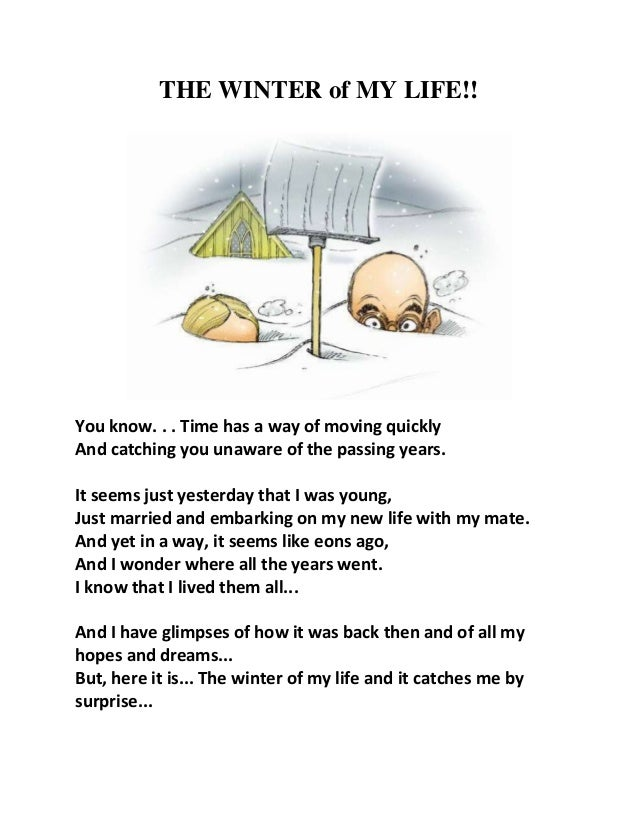THE WINTER of MY LIFE!!You know. . . Time has a way of moving quicklyAnd catching you unaware of the passing years.It seem...