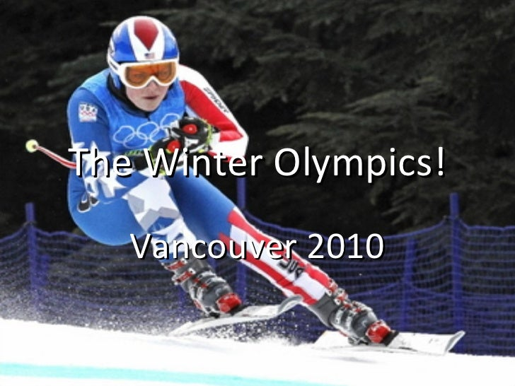The Winter Olympics! Vancouver 2010