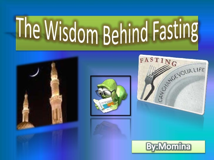 The wisdom behind fasting