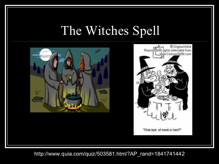 The Witches Spell http://www.quia.com/quiz/503581.html?AP_rand=1841741442