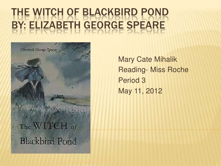 essay question for the witch of blackbird pond If your students are reading the witch of blackbird pond, they have a wonderful opportunity to get engaged in a moving work of historical fiction.