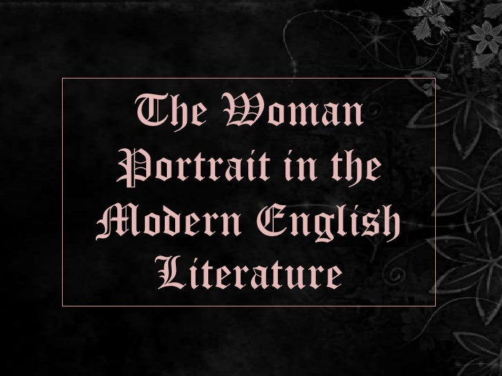 The Woman Portrait in the Modern English Literature  <br />