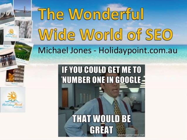 The Wonderful Wide World of Seo