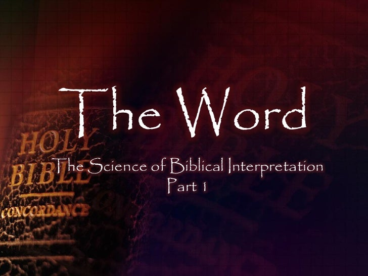 The Word The Science of Biblical Interpretation               Part 1