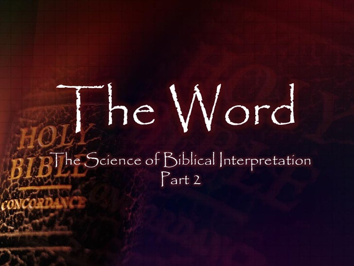 The Word The Science of Biblical Interpretation               Part 2