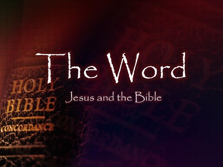 The Word  Jesus and the Bible