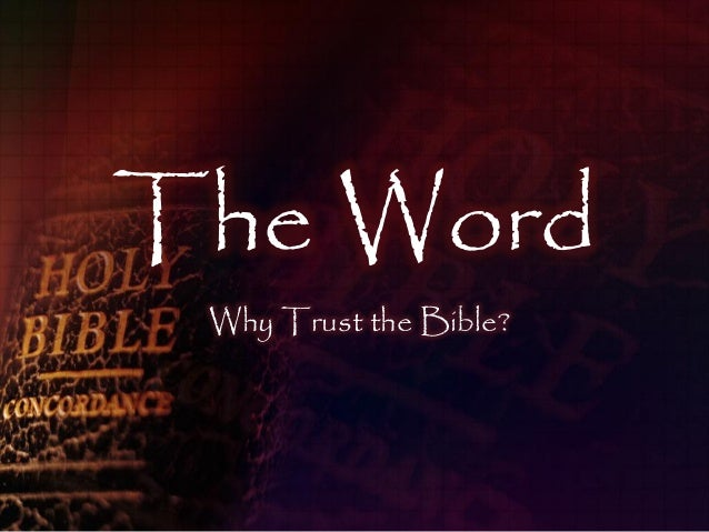 The Word Why Trust the Bible?