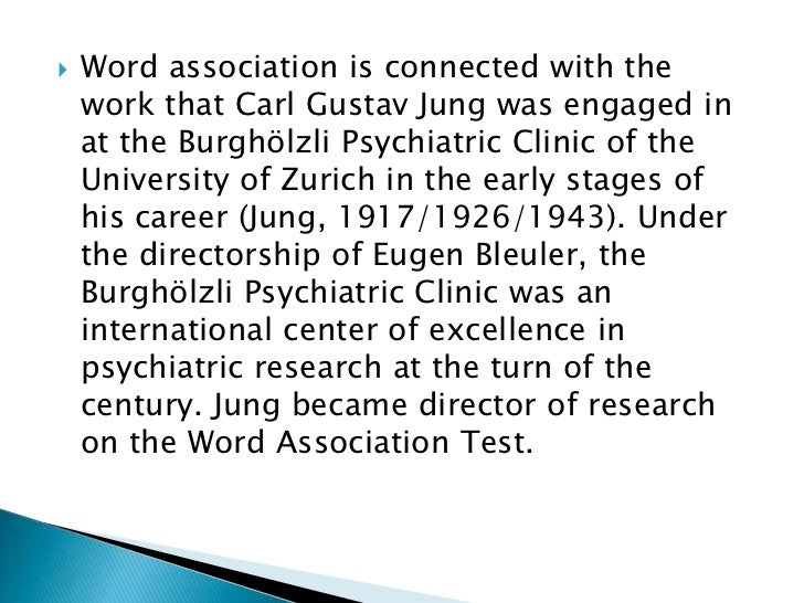 word association test Word-association test: the list of projective approaches to personality assessment is long, one of the most venerable being the so-called word-association test jung.