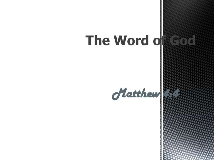 The Word of God<br />Matthew 4:4<br />