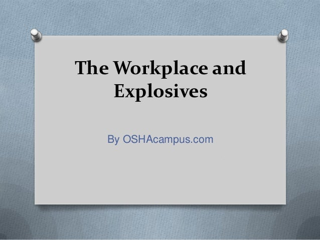 The Workplace and Explosives By OSHAcampus.com