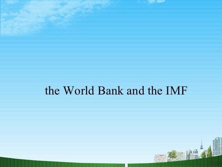 The world bank and the imf @ ppt doms