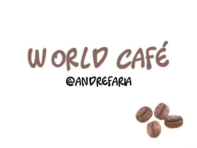 Facilitando Diálogos com World Cafe