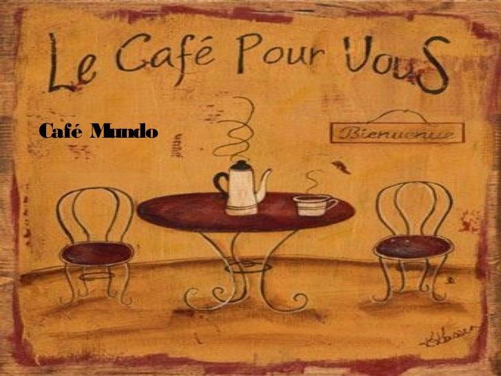 The world cafe domuz canazel