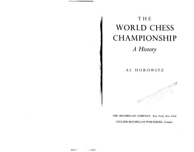 The world chess championship a history by al horowitz