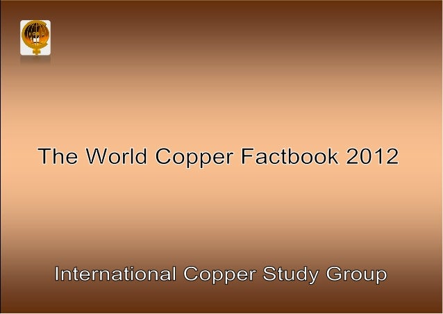 The world copper factbook 2012